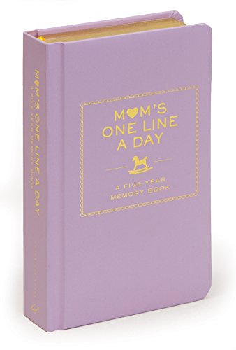 Mom's One Line A Day: A Five Year Memory Book (new Mom Memory Book, Memory Journal For Moms, New Mom Gift Ideas)