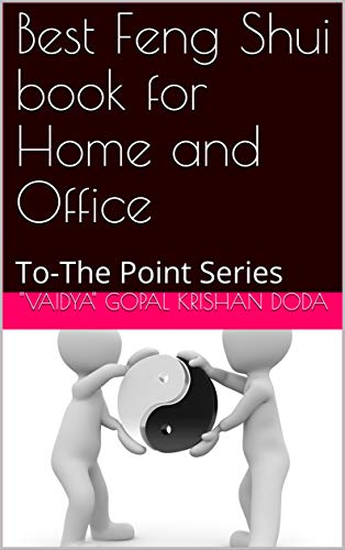 Best Feng Shui Book For Home And Office: To The Point Series