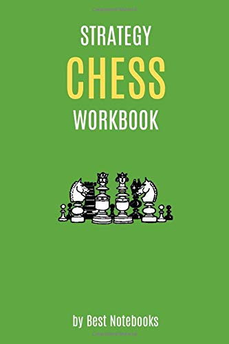 Strategy Chess Workbook: Simple Lined Notebook Journal For Beginners, Men, Women And Kids! Solve Problems, Improve Tactics, Find Your Best Plan, ... Learning Book, 110 Pages, 6x9, Green)