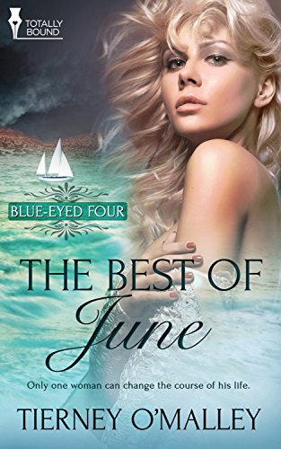 The Best Of June: (a Contemporary Erotic Romance) (blue Eyed Four Book 2)