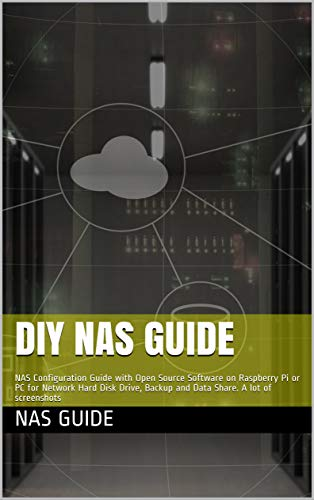 Diy Nas Guide: Best Nas For The Home. Configuration Guide With Open Source Software On Raspberry Pi Or Pc For Network Hard Disk Drive, Backup Data Share. ... A Home Server Linux. A Lot Of Screenshots
