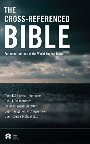 The Cross Referenced Bible: Full Unedited Text Of The World English Bible (best Kindle Bible Book 1)