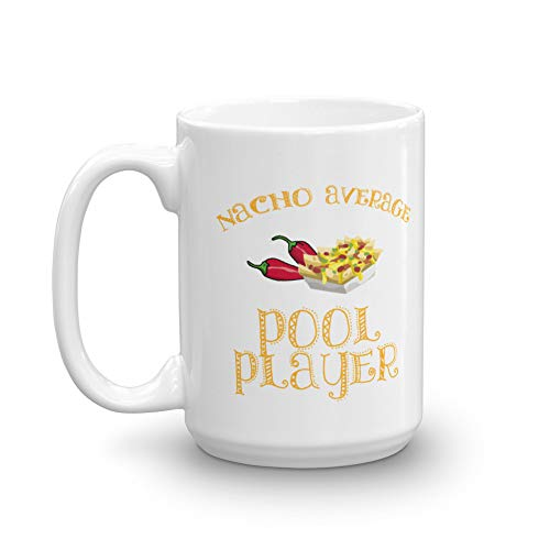 Nacho Average Pool Player Mug For Coworker, Best Friend   Coffee Tea Office Cool Gift Idea   Cue Sports Ball Game Funny Pockets