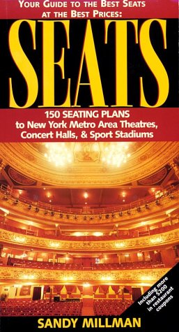 Seats: Your Guide To The Best Seats At The Best Prices : 150 Seating Plans To New York Metro Area Theatres, Concert Halls, & Sport Stadiums