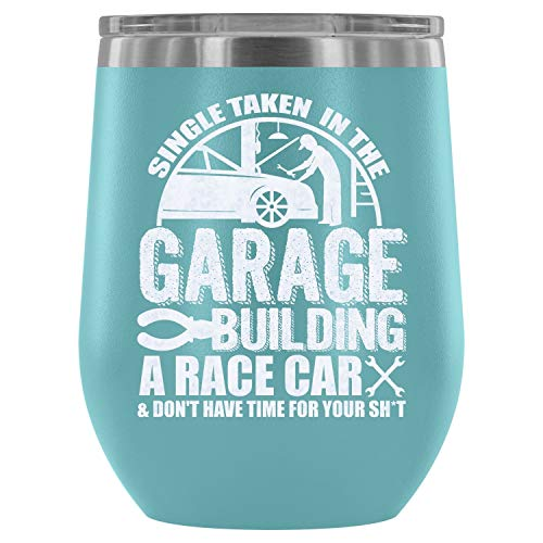 Stainless Steel Tumbler Cup With Lids For Wine, Single Taken In The Garage Building A Race Car Wine Tumbler, Best Mechanic Vacuum Insulated Wine Tumbler (wine Tumbler 12oz Light Blue)