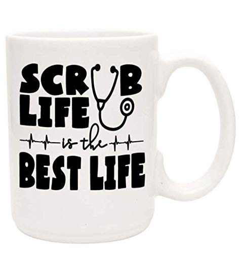 Cute Funny Coffee Mug For Nurses Scrub Life Is The Best Life Unique Fun Gifts For Medical Staff, Doctors, Nursing Students Under $20 Handmade Coffee Cups & Mugs With Quotes, 15 Oz