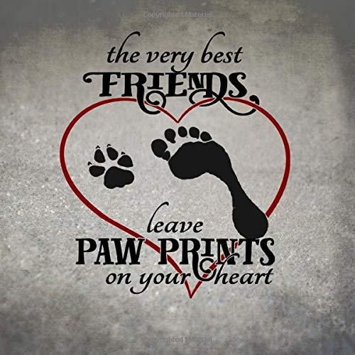 The Very Best Friends Leave Pawprints On Your Heart: A Prompt Journal Pet Memorial Book