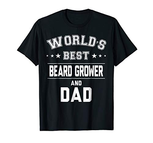 World's Best Beard Grower And Dad T Shirt | Daddy Gift Cm
